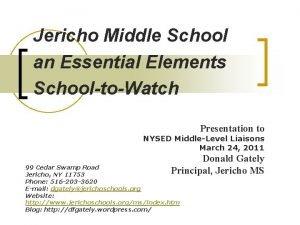 Jericho Middle School an Essential Elements SchooltoWatch Presentation