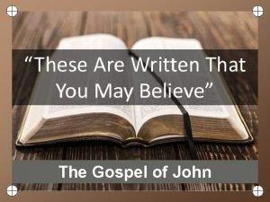 The Gospel of John Signs The Gospel of