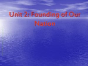 Unit 2 Founding of Our Nation The Road