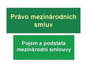 Prvo mezinrodnch smluv Pojem a podstata mezinrodn smlouvy