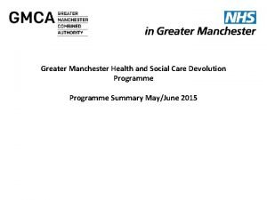 Greater Manchester NW Health Social Care Devolution Financeand