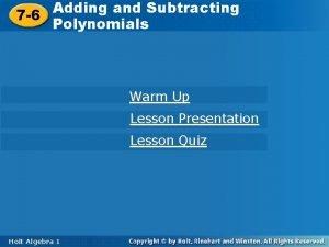 Adding and Subtracting Polynomials 7 6 Polynomials Warm