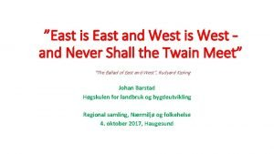 East is East and West is West and