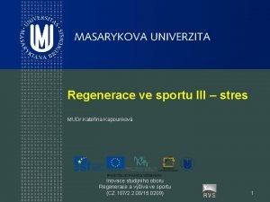 Regenerace ve sportu III stres MUDr Kateina Kapounkov