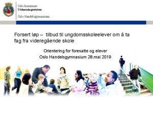 Oslo kommune Utdanningsetaten Oslo Handelsgymnasium Forsert lp tilbud
