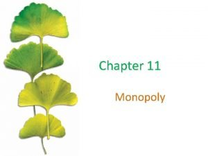 Chapter 11 Monopoly Defining Monopoly Monopoly a market