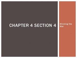 CHAPTER 4 SECTION 4 Winning the War YORKTOWN