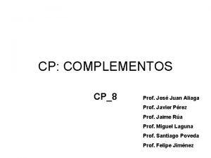 CP COMPLEMENTOS CP8 Prof Jos Juan Aliaga Prof