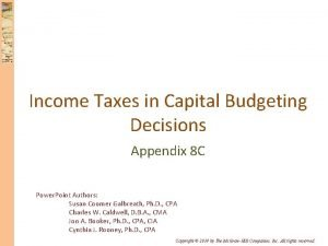 Income Taxes in Capital Budgeting Decisions Appendix 8