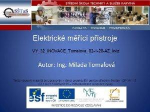 Elektrick mc pstroje VY32INOVACETomalova02 1 20 AZkviz Autor