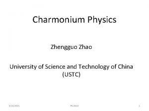 Charmonium Physics Zhengguo Zhao University of Science and
