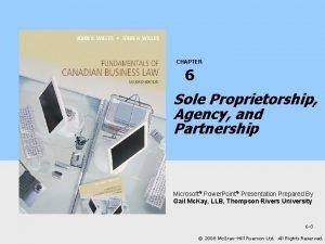 CHAPTER 6 Sole Proprietorship Agency and Partnership Microsoft