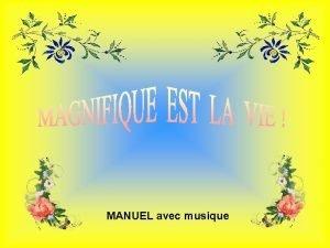 MANUEL avec musique La vie est une aventure