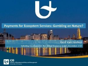 Payments for Ecosystem Services Gambling on Nature Gert