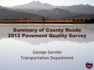 Pavement Quality Survey Study Session 2012 Pavement Quality