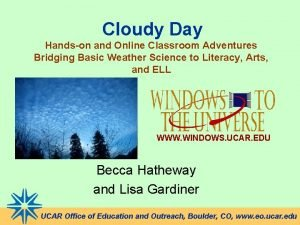 Cloudy Day Handson and Online Classroom Adventures Bridging