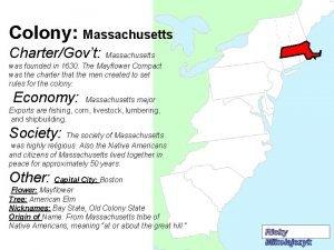 Colony Massachusetts CharterGovt Massachusetts was founded in 1630