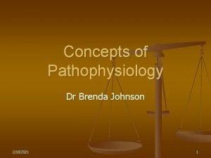 Concepts of Pathophysiology Dr Brenda Johnson 2182021 1
