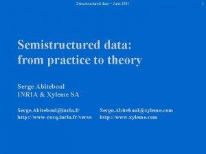 Semistructured data June 2001 Semistructured data from practice