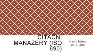 CITAN MANAERY ISO 690 Martin Sebera 28 6