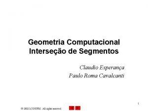 Geometria Computacional Interseo de Segmentos Claudio Esperana Paulo