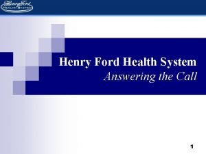 Henry Ford Health System Answering the Call 1