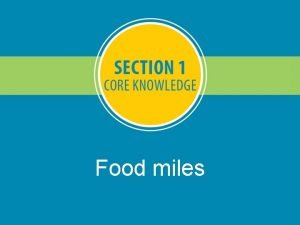 Food miles Food miles Where do foods that