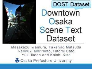 DOST Dataset Downtown Osaka Scene Text Dataset Masakazu