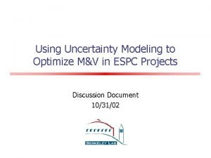 Using Uncertainty Modeling to Optimize MV in ESPC