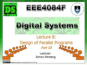 EEE 4084 F Digital Systems Lecture 8 Design
