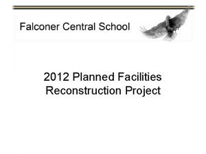 2012 Planned Facilities Reconstruction Project Planned Facilities Reconstruction