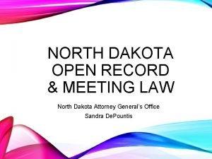 NORTH DAKOTA OPEN RECORD MEETING LAW North Dakota