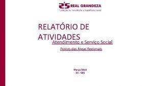 RELATRIO DE ATIVIDADES Atendimento e Servio Social Postos