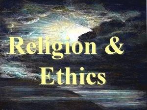 Religion Ethics Lesson 12 Last week we utilized