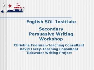 English SOL Institute Secondary Persuasive Writing Workshop Christina