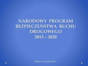 NARODOWY PROGRAM BEZPIECZESTWA RUCHU DROGOWEGO 2013 2020 Rzeszw