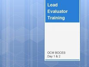 Lead Evaluator Training OCM BOCES Day 1 2