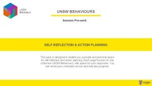 UNSW BEHAVIOURS Session Prework SELFREFLECTION ACTION PLANNING This