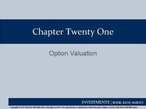 Chapter Twenty One Option Valuation INVESTMENTS BODIE KANE