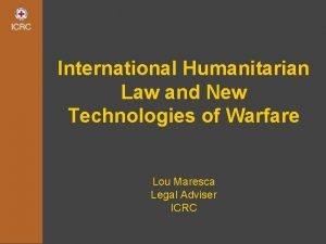 International Humanitarian Law and New Technologies of Warfare