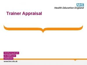 Trainer Appraisal Requirements GMC need to be appraised