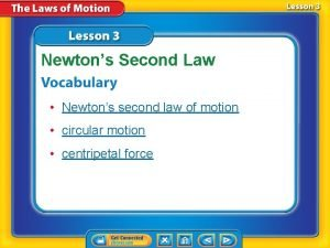 Newtons Second Law Newtons second law of motion