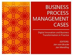 BUSINESS PROCESS MANAGEMENT CASES Digital Innovation and Business