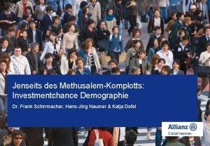 Jenseits des MethusalemKomplotts Investmentchance Demographie Dr Frank Schirrmacher