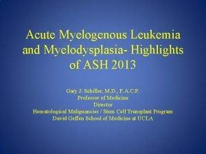 Acute Myelogenous Leukemia and Myelodysplasia Highlights of ASH