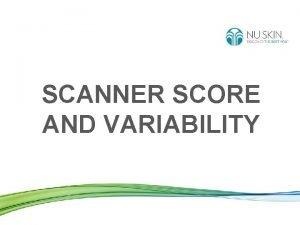 SCANNER SCORE AND VARIABILITY SKIN CAROTENOID SCORE Skin