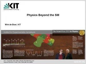 Physics Beyond the SM Wim de Boer KIT
