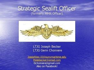 Strategic Sealift Officer formerly MMR Officer LTJG Joseph
