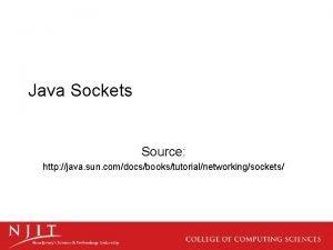 Java Sockets Source http java sun comdocsbookstutorialnetworkingsockets Reading