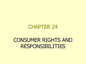 CHAPTER 24 CONSUMER RIGHTS AND RESPONSIBILITIES YOUR CONSUMER